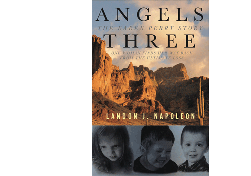 Angels Three; The Karen Perry Story.